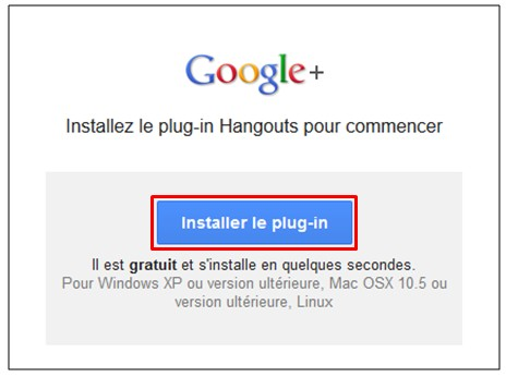 creer une video conference avec Google Hangouts - installer le plug in du navigateur